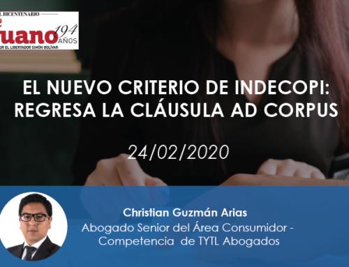 El nuevo criterio de Indecopi: regresa la cláusula ad corpus