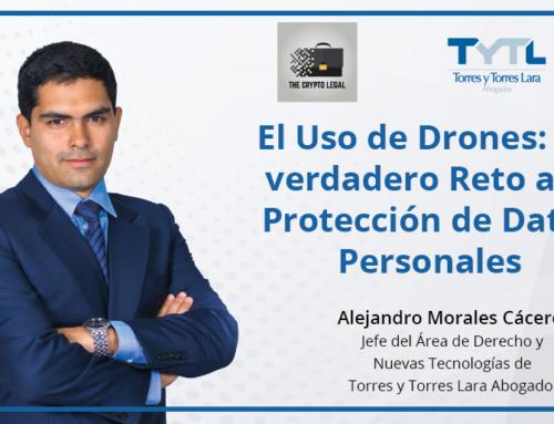 El Uso de Drones: Un verdadero Reto a la Protección de Datos Personales